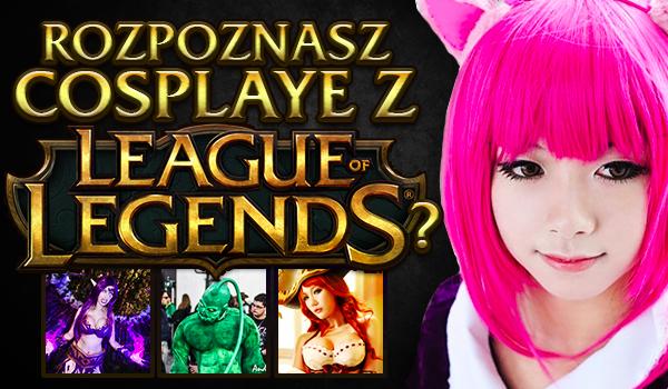 """Czy uda Ci się rozpoznać cosplaye z gry """"League of Legends""""?"""