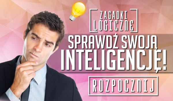 Zagadki logiczne – sprawdź swoją inteligencję!