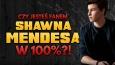 Czy jesteś stuprocentowym fanem Shawna Mendesa?