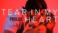Tear in my heart - Prolog