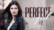 Perfect Girl #2