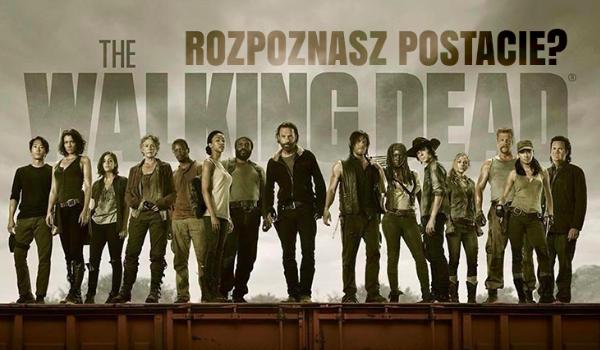 Dopasujesz postacie z The Walking Dead do ich imion?