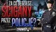 Za co będzie Cię ścigać policja?