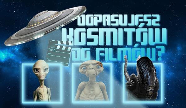 Dopasujesz kosmitów do filmów?