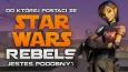 """Do której postaci ze """"Star Wars: Rebels"""" jesteś najbardziej podobny?"""