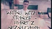 Writing witch a stranger - Pisanie z Nieznajomym. #18