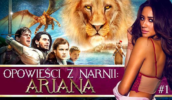 Opowieści z Narnii: Ariana #1