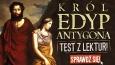 "Test z lektur ""Król Edyp"" i ""Antygona""!"