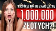 Czy zgadniesz, w której torbie schowane jest 1.000.000 złotych?