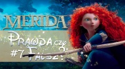 Prawda czy fałsz? - Księżniczki Disneya #7 Merida
