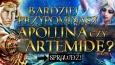 Bardziej przypominasz Apollina czy Artemidę?