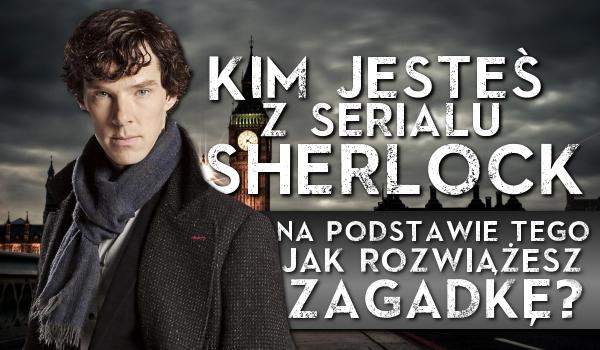 """Kim jesteś z serialu ,,Sherlock"""" na podstawie tego, jak rozwiążesz zagadkę?"""