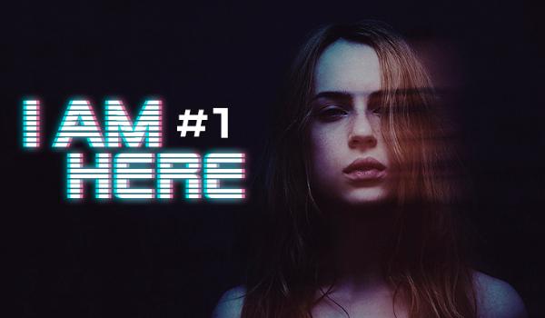 I'm here #1