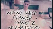 Writing witch a stranger - Pisanie z Nieznajomym. #13