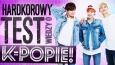 Hardcorowy test wiedzy o K-Popie!
