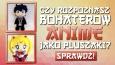 Czy rozpoznasz bohaterów anime jako pluszaki?