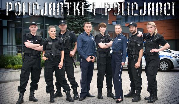Jak Dobrze Znasz Policjantki I Policjanci