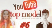 Top Model YOUTUBE #6