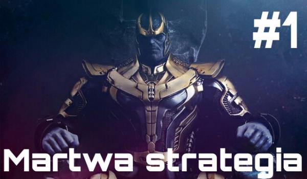 Martwa strategia #1