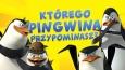 """Którego pingwina z serialu """"Pingwiny z Madagaskaru"""" przypominasz najbardziej?"""