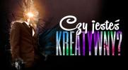 Czy jesteś kreatywny?