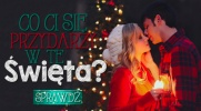Co Ci się przydarzy w te Święta?