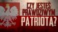 Czy jesteś PRAWDZIWYM patriotą?