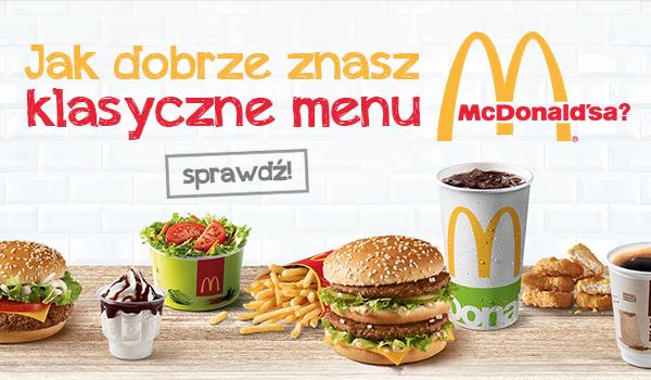 Czy znasz całe klasyczne menu z McDonald's?