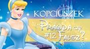 Prawda czy fałsz? - Księżniczki Disneya #12 Kopciuszek