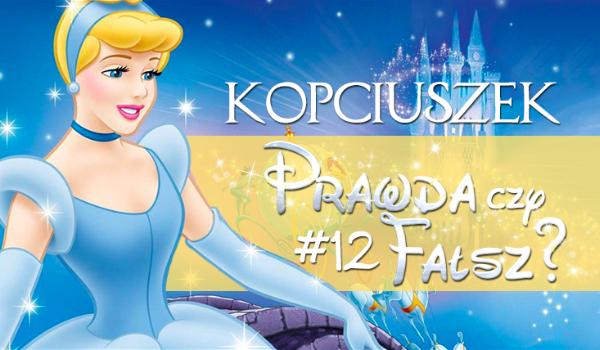 Prawda czy fałsz? – Księżniczki Disneya #12 Kopciuszek