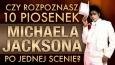 Czy rozpoznasz 10 piosenek Michaela Jacksona po jednej scenie?
