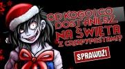 Od kogo i co dostaniesz na Święta z Creepypastami?