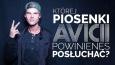 Której piosenki Avicii powinieneś posłuchać?