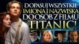 """Dopasuj wszystkie imiona i nazwiska do osób z filmu """"Titanic""""!"""