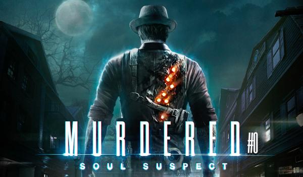 Murdered: Soul Suspect #0