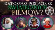 Czy rozpoznasz wszystkie postacie ze świątecznych filmów?