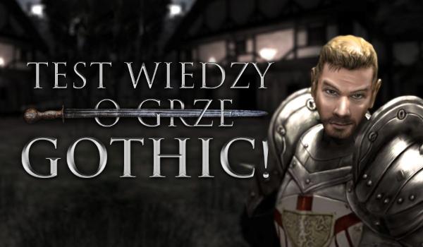 """Test wiedzy o grze """"Gothic""""!"""