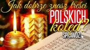 Czy znasz treści polskich kolęd?