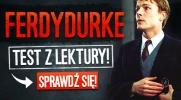 "Test z lektury ""Ferdydurke""!"