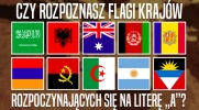 """Czy rozpoznasz flagi krajów rozpoczynających się na literę """"A""""?"""