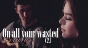 On all your wasted crying #1