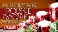 Jak dobrze znasz polskie zwyczaje świąteczne?