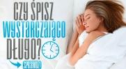 Czy śpisz wystarczająco długo?