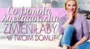 Co Dorota Szelągowska zmieniłaby w twoim pokoju?
