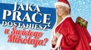 Jaką pracę dostaniesz u świętego Mikołaja?