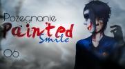 Painted Smile#6: Pożegnanie