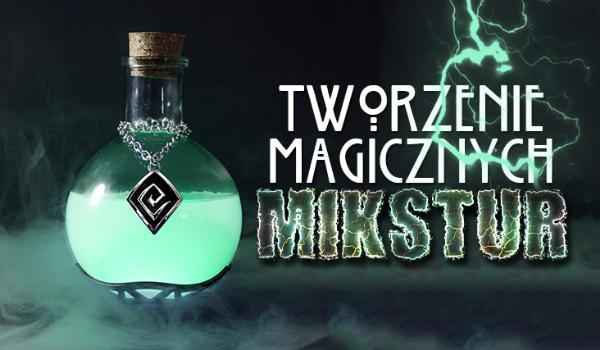 Tworzenie mikstur magicznych!