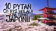 10 pytań z serii ''Co byś wolał?'' - Japonia!