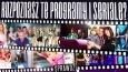 Czy rozpoznasz te programy i seriale?