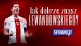 Jak dobrze znasz Lewandowskiego?